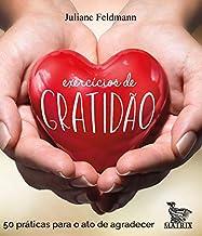 Exercícios de gratidão: 50 práticas para o ato de agradecer