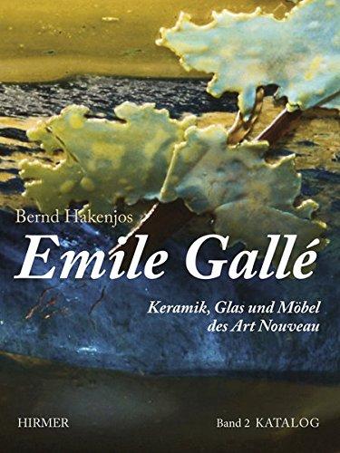 Emile Gallé: Keramik, Glas und Möbel des Art Nouveau. Textband und Katalogband