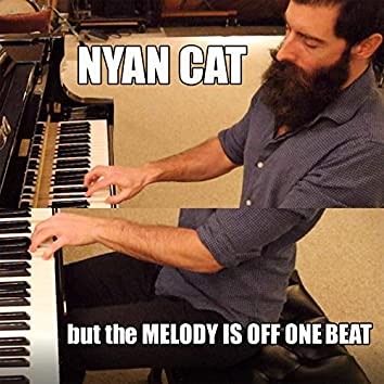 Nyan Cat (but the Melody Is Off One Beat)