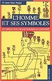 L'Homme et ses symboles en médecine traditionnelle chinoise - Albin Michel - 01/03/2002