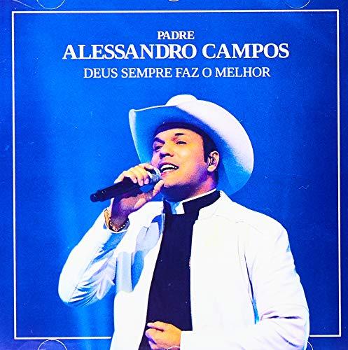 Padre Alessandro Campos - Deus Sempre Faz O Melhor [CD]
