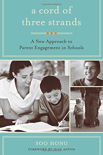Compare Textbook Prices for A Cord of Three Strands: A New Approach to Parent Engagement in Schools  ISBN 8601423222974 by Hong, Soo,Anyon, Jean
