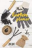 Gartenplaner 2020: All-in-one Gartenkalender für Hobbygärtner & Einsteiger mit Tipps & Tricks zu Aussaat- & Saisonkalender, Vitamine & Mineralien - ... & Monat (Gartenplanung für Anfänger, Band 10)