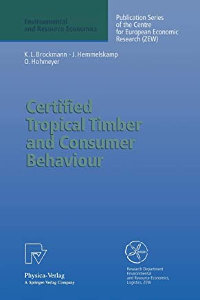 Certified Tropical Timber and Consumer Behaviour: The Impact of a Certification Scheme for Tropical Timber from Sustainable Forest Management on German Demand