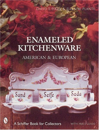 Compare Textbook Prices for Enameled Kitchenware: American & European Schiffer Book for Collectors 1st Printing Edition ISBN 9780764310225 by Plante, Ellen M