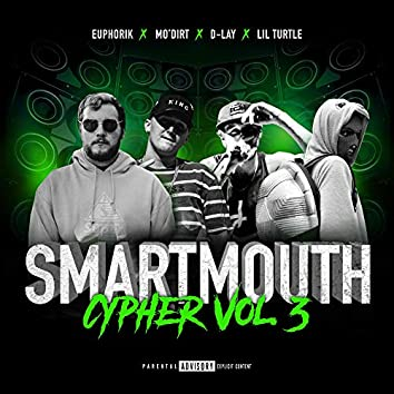 Smartmouth Cypher Vol. 3 (feat. Euphorik,D-Lay & Lil Turtle)