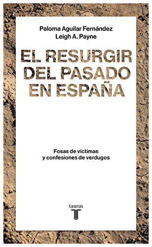 El resurgir del pasado en España: Fosas de víctimas y confesiones de verdugos (Historia)