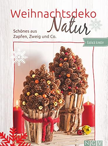 Weihnachtsdeko Natur: Schönes aus Zapfen, Zweig und Co.