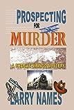 PROSPECTING FOR MURDER: 1 (A CHARLIE SIRINGO MYSTERY)