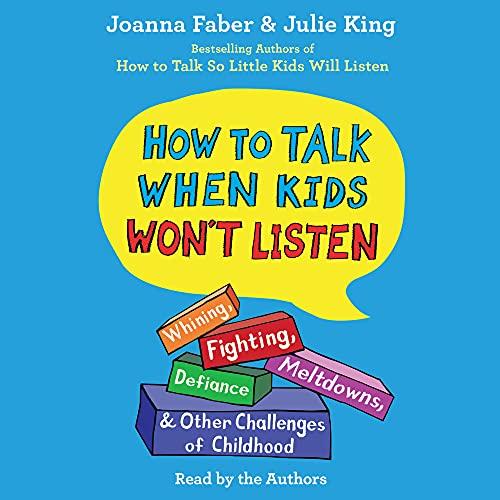 Couverture de How to Talk When Kids Won't Listen