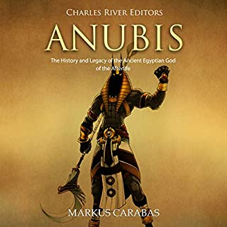 Anubis: The History and Legacy of the Ancient Egyptian God of the Afterlife audiobook cover art