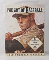 The Art of Baseball: AMERICA'S GAME IN PAINTING, FOLK ART, AND PHOTOGRAPHY