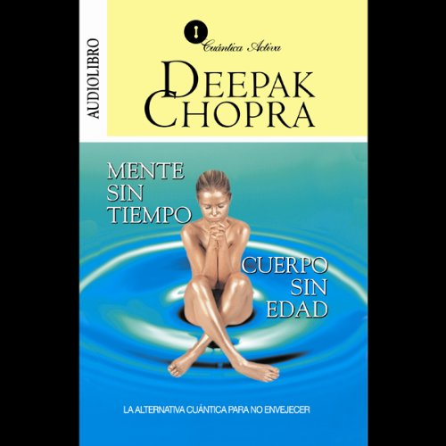 Mente sin Tiempo/Cuerpo sin Edad [Ageless Body/Timeless Mind] audiobook cover art