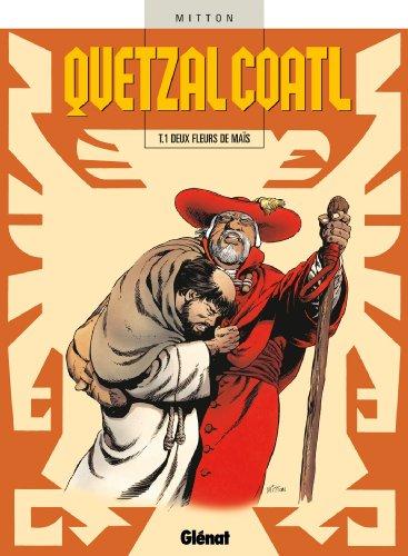 Quetzalcoatl - Tome 01 : Deux fleurs de maïs