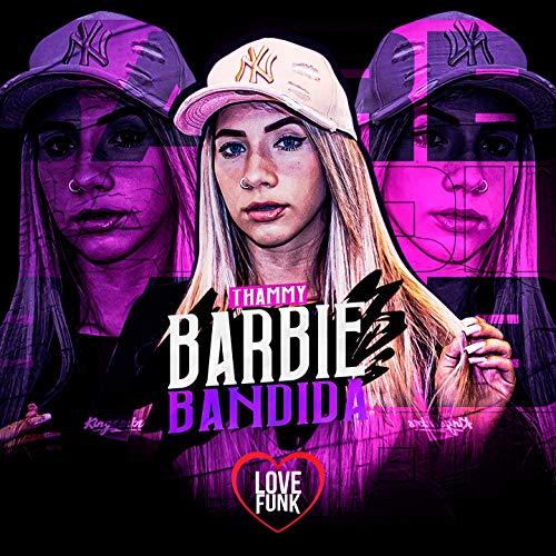 Barbie Bandida [Explicit]