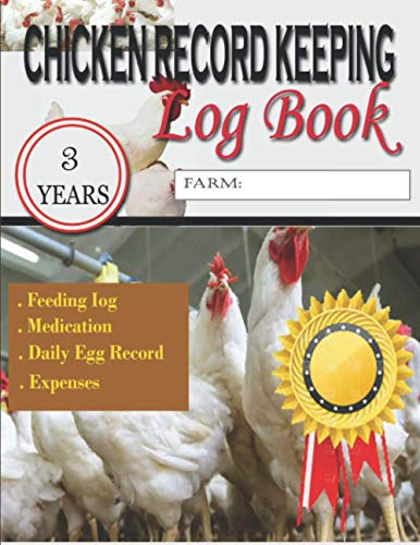 3 Years Chicken Record Keeping Log Book: Keep track of a vital info like expenses, egg production, Medication etc Farm record book