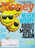 Money July 2015 Never Worry About Money Again
