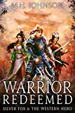 Silver Fox & The Western Hero: Warrior Redeemed: A LitRPG/Wuxia Novel - Book 5
