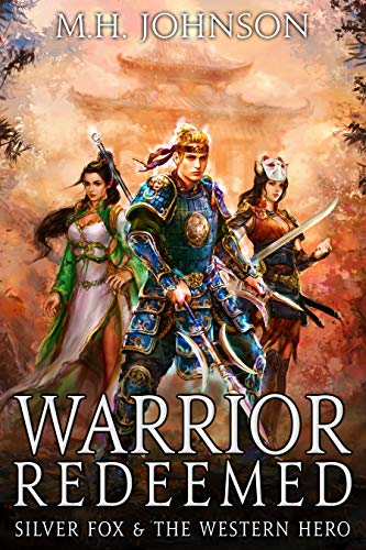 Silver Fox & The Western Hero: Warrior Redeemed: A LitRPG/Wuxia Novel - Book 5 (English Edition)