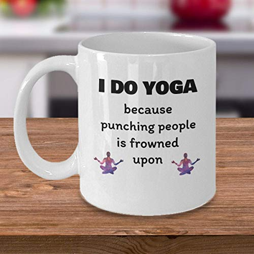 Yoga Teacher Student Practitioner Coffee Mug, I Do Yoga Because Punching People Is Frowned Upon, Gift For Teacher, Funny Teacher Gift 11 Oz