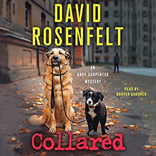 Collared                   By:                                                                                                                                 David Rosenfelt                               Narrated by:                                                                                                                                 Grover Gardner                      Length: 7 hrs and 2 mins     1,023 ratings     Overall 4.6