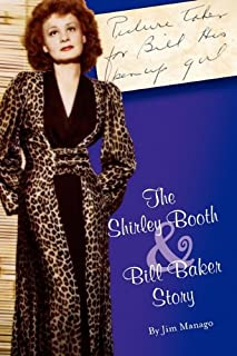 For Bill His Pinup Girl: The Shirley Booth & Bill Baker Story