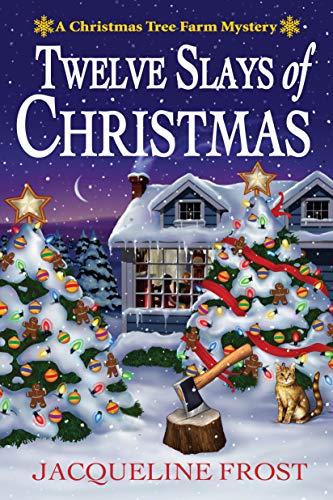 Twelve Slays of Christmas: A Christmas Tree Farm Mystery