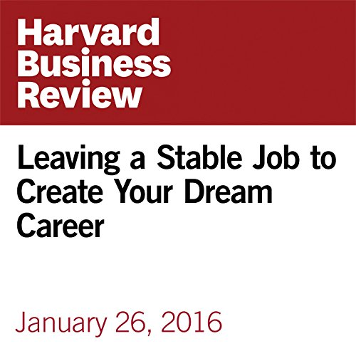 Leaving a Stable Job to Create Your Dream Career cover art