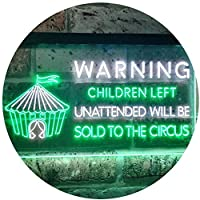 Children Left Unattended Sold to Circus Warning Dual Color LED看板 ネオンプレート サイン 標識 白色 + 緑色 600 x 400mm st6s64-i3421-wg