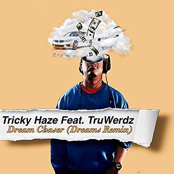 Dream Chaser (feat. TruWerdz)
