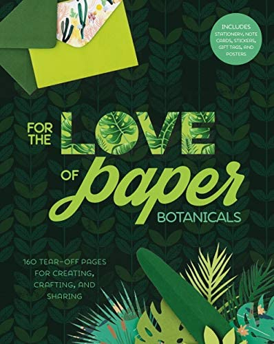 For the Love of Paper Botanicals 160 Tear off Pages for Creating Crafting and Sharing Volume product image
