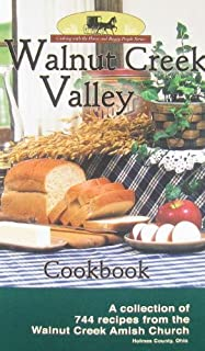 Walnut Creek Valley Cookbook: A Collection of 744 Recipes from the Walnut Creek Amish Church