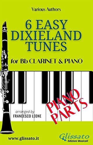 6 Easy Dixieland Tunes - Bb Clarinet & Piano (Piano parts) (6 Easy Dixieland Tunes - Trumpet & Piano Book 2) (English Edition)