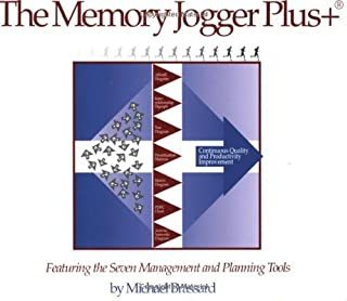 The Memory Jogger Plus Tm Featuring the 7 Management and Planning Tool by Michael Brassard (1-May-1996) Spiral-bound