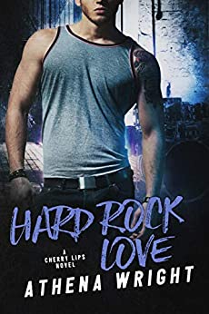 Hard Rock Love (Cherry Lips Book 4) by [Athena Wright]
