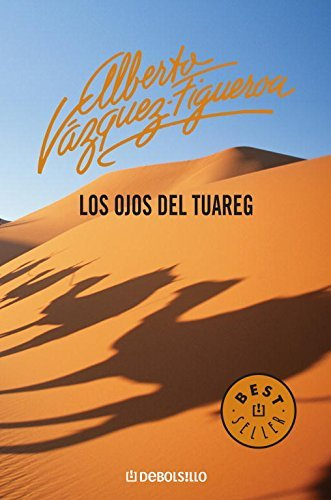 Los ojos del Tuareg/ The Eyes of the Tuareg (Best Seller) by Alberto Vazquez-Figueroa(2007-01-30)