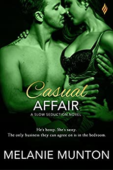 Casual Affair (Slow Seductions Book 1) by [Melanie Munton]