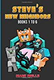 Steve's New Neighbors Book 1 to 6: Unofficial Minecraft Book for Kids, Teens and Minecrafters - Adventure Fan Fiction Diary - Bundle Box Sets