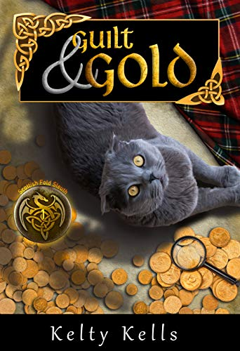Guilt and Gold: A hectic cozy mystery with a talking cat who thinks he's a dragon! (Scottish Fold Sleuth Book 1) (English Edition)