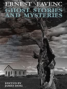 Ghost Stories and Mysteries by [Ernest Favenc, James Doig]