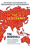 The Power of Geography: Ten Maps That Reveal the Future of Our World - The Much-Anticipated Sequel to the Global Bestseller Prisoners of Geography (English Edition)