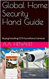 Global Home Security Hand Guide: Buying/Installing CCTV Surveillance Cameras