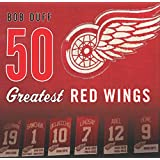50 Greatest Red Wings (English Edition)