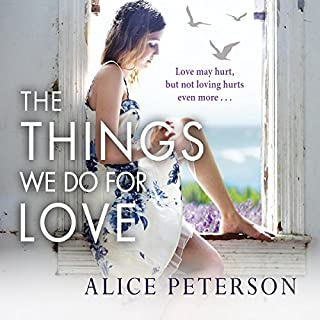 The Things We Do for Love                   By:                                                                                                                                 Alice Peterson                               Narrated by:                                                                                                                                 Julia Barrie                      Length: 11 hrs and 26 mins     4 ratings     Overall 5.0