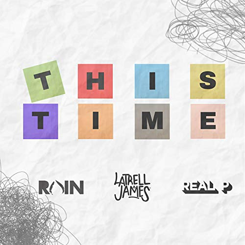 This Time (feat. Real P & Latrell James) [Explicit]