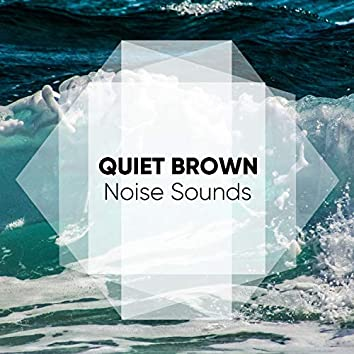 Quiet Brown Noise Sounds for Sleep
