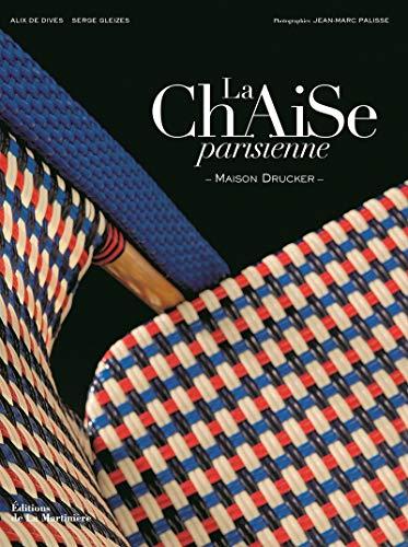 La Chaise parisienne : Maison Drucker