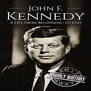 John F. Kennedy: A Life from Beginning to End                   By:                                                                                                                                 Hourly History                               Narrated by:                                                                                                                                 Mark Wangerin                      Length: 59 mins     2 ratings     Overall 4.0