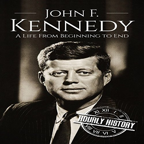 John F. Kennedy: A Life from Beginning to End audiobook cover art