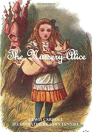 "The Nursery ""Alice"" (illustrated): Illustrated by John Tenniel"
